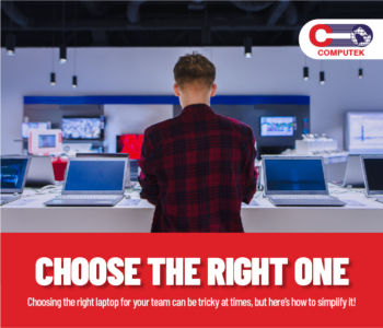 Choosing the Right Laptop for your Team