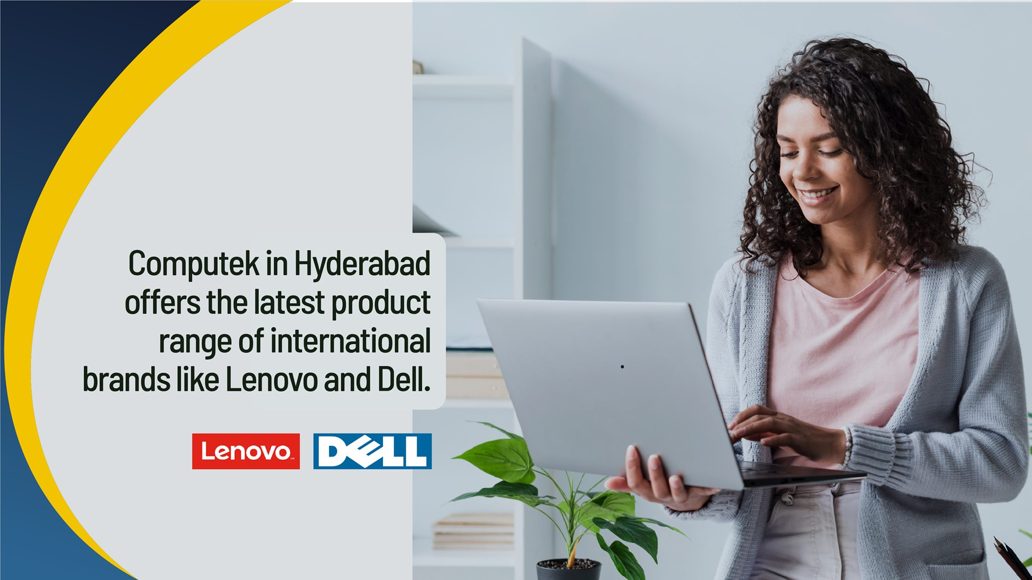 Computek in Hyderabad offers the latest product range of international brands like Lenovo and Dell