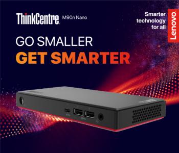 ThinkCentre M90n Nano – Go Smaller, Get Smarter