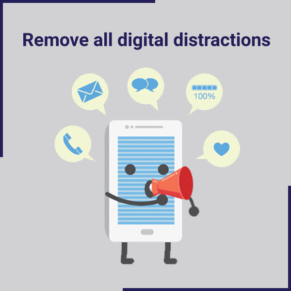 Remove all digital distractions